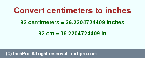 Result Converting 92 Centimeters To Inches 362204724409