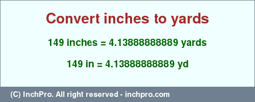 Result Converting 149 Inches To Yd 4 13888888889 Yards