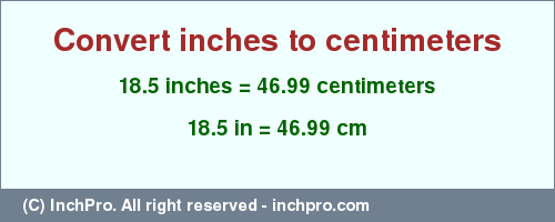 Convert 18 5 Inches To Centimeters
