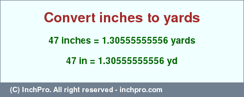 Result Converting 47 Inches To Yd 1 30555555556 Yards