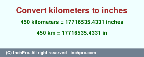 Convert 450 Km In Inches By Conversion Tables