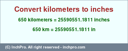 Convert 650 Km In Inches By Conversion Tables