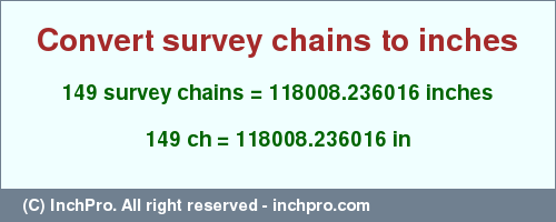 Result Converting 149 Survey Chains To Inches 118008 236016