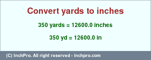 Result Converting 350 Yards To Inches 12600 0