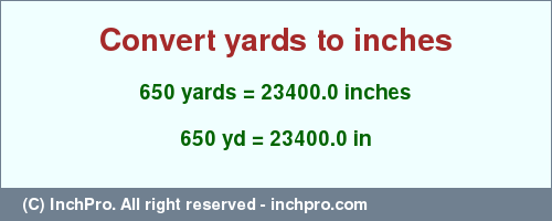 Convert 650 Yd In Inches By Conversion Tables